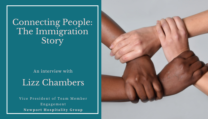 lizz chambers immigration story - newport hospitality group